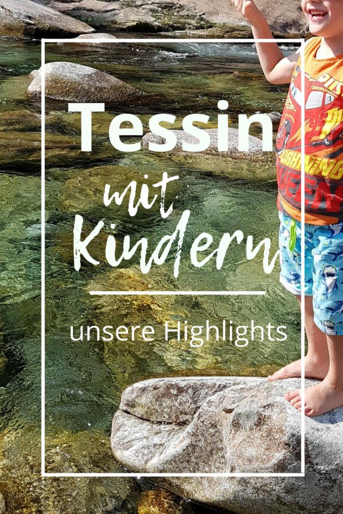 Tessin mit Kindern - Unsere Highlightd für Ferien, Ausflüge und Aktivitäten