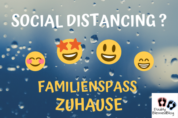 Social Distancing - Familienspass Zuhause